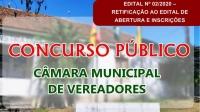 EDITAL DE RETIFICAÇÃO AO EDITAL DE ABERTURA E INSCRIÇÕES DO CONCURSO PÚBLICO DA CÂMARA MUNICIPAL DE VEREADORES